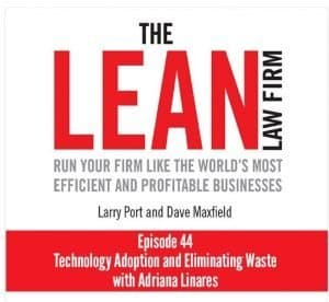 Adriana Guests on The Lean Law Firm Podcast: Technology Adoption and Eliminating Waste