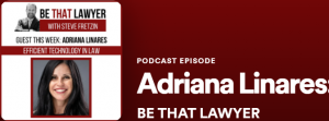 Adriana Guests on Be That Lawyer Podcast
